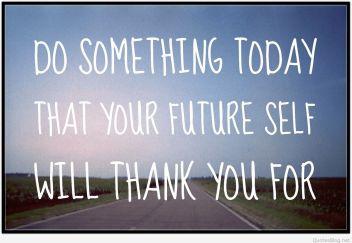 Your-future-self-quote